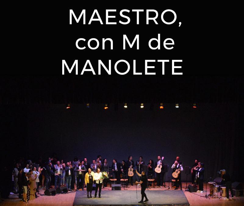 Maestro, con M de Manolete